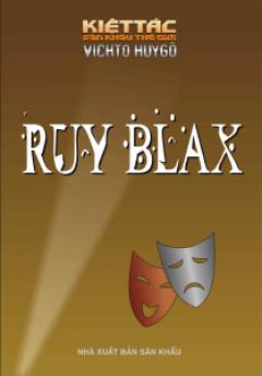 Ruy Blax - 100 Kiệt Tác Sân Khấu Thế Giới