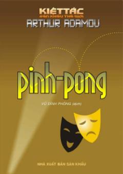 Pinh-Pong - 100 Kiệt Tác Sân Khấu Thế Giới