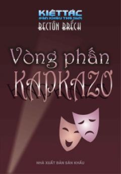 Vòng Phấn Kapkazơ - 100 Kiệt Tác Sân Khấu Thế Giới