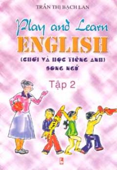 Play And Learn English (Chơi Và Học Tiếng Anh) Tập 2