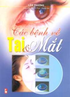 Các Bệnh Về Tai Và Mắt