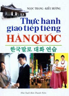 Thực Hành Giao Tiếp Tiếng Hàn Quốc