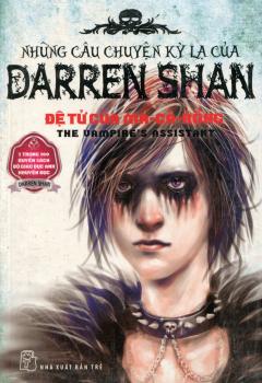 Những Câu Chuyện Kỳ Lạ Của Darren Shan - Tập 2: Đệ Tử Của Ma Cà Rồng