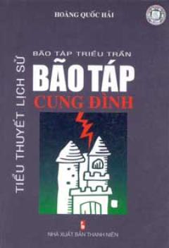 Bão Táp Cung Đình - Bão Táp Triều Trần (Tiểu Thuyết Lịch Sử)