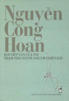Nguyễn Công Hoan - Đời Viết Văn Của Tôi