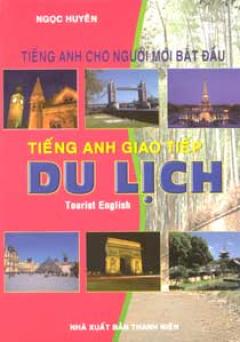 Tiếng Anh Cho Người Mới Bắt Đầu Học Tiếng Anh Giao Tiếp Du Lịch
