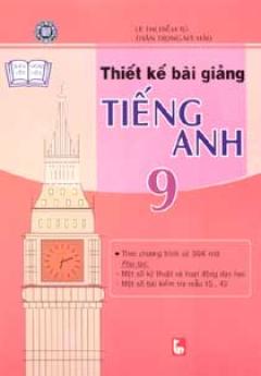 Thiết Kế Bài Giảng Tiếng Anh Lớp 9