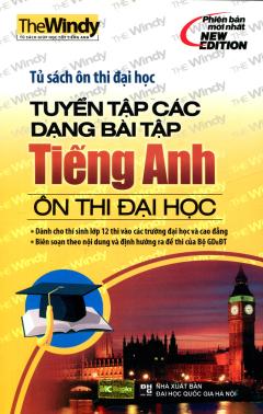Tủ Sách Ôn Thi Đại Học Tuyển Tập Các Dạng Bài Tập Tiếng Anh  - Ôn Thi Đại Học