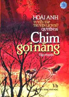 Tuyển Tập Truyện Lịch Sử Hoài Anh - Quyển 16: Chim Gọi Nắng (Tiểu Thuyết Lịch Sử)
