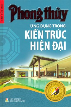 Phong Thủy Ứng Dụng Trong Kiến Trúc Hiện Đại - Tái bản 12/2013