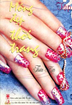 Móng Đẹp Thời Trang - Tập 2 - Tái bản 2006