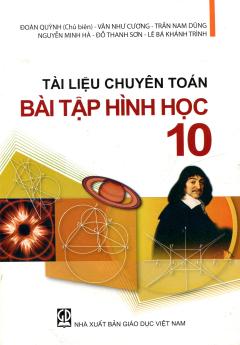 Tài Liệu Chuyên Toán Bài Tập Hình Học - Lớp 10 - Tái bản 08/01/2001