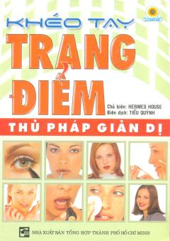 Khéo Tay Trang Điểm - Thủ Pháp Giản Dị