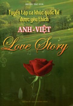Tuyển Tập Ca Khúc Quốc Tế Được Yêu Thích Anh - Việt (Love Story)