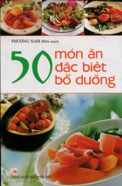 50 Món Ăn Đặc Biệt Bổ Dưỡng