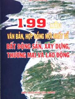 199 Mẫu Văn Bản, Hợp Đồng Mới Nhất Về Bất Động Sản, Xây Dựng, Thương Mại Và Lao Động