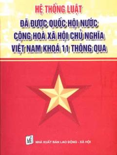 Hệ Thống Luật Đã Được Quốc Hội Nứơc Cộng Hoà Xã Hội Chủ Nghĩa Việt Nam Khoá 11 Thông Qua