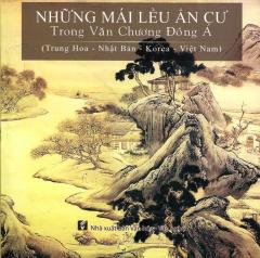 Những Mái Lều Ẩn Cư Trong Văn Chương Đông Á