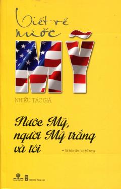 Viết Về Nước Mỹ - Nước Mỹ, Người Mỹ Trắng Và Tôi
