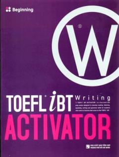 Toefl iBT Writing Activator - Tập 1: Beginning (Kèm 1 CD)