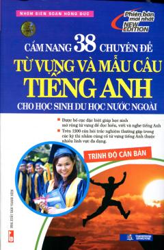 Cẩm Nang 38 Chuyên Đề Từ Vựng Và Mẫu Câu Tiếng Anh Cho Học Sinh Du Học Nước Ngoài