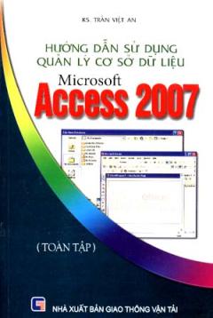 Hướng Dẫn Sử Dụng Quản Lý Cơ Sở Dữ Liệu Microsoft Access 2007 (Toàn Tập)