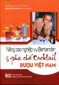 Nâng Cao Nghiệp Vụ Bartender & Pha Chế Cocktail Rượu Việt Nam
