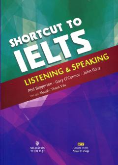 ShortCut To IELTS - Listening & Speaking (Kèm 1 CD)