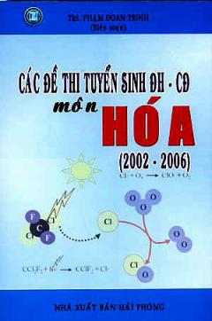 Các Đề Thi Tuyển Sinh Đại Học - Cao Đẳng Môn Hoá (2002 - 2006)