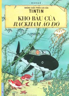 Những Cuộc Phiêu Lưu Của Tintin - Kho Báu Của Rackham Áo Đỏ