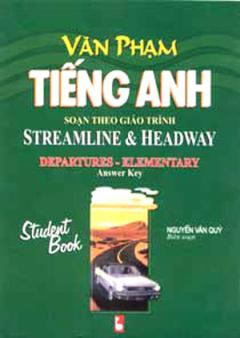 Văn Phạm Tiếng Anh Soạn Theo Giáo Trình Streamline & Headway