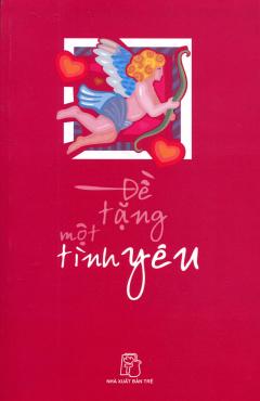 Đề Tặng Một Tình Yêu - Tái bản 03/12/2012