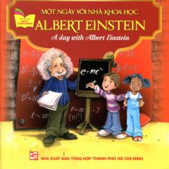 Một Ngày Với Nhà Khoa Học Albert Einstein (Song Ngữ Anh - Việt)