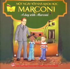 Một Ngày Với Nhà Khoa Học Marconi (Song Ngữ Anh - Việt)