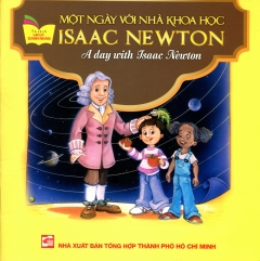Một Ngày Với Nhà Khoa Học Isaac Newton (Song Ngữ Anh - Việt)