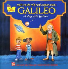 Một Ngày Với Nhà Khoa Học Galileo (Song Ngữ Anh - Việt)