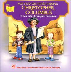 Một Ngày Với Thuyền Trưởng Christopher Columbus (Song Ngữ Anh - Việt)