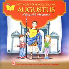 Một Ngày Với Hoàng Đế La Mã Augustus (Song Ngữ Anh - Việt)
