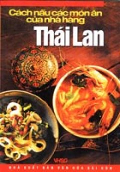 Cách Nấu Các Món Ăn Của Nhà Hàng Thái Lan