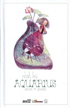 Sổ Tay 12 Cung Hoàng Đạo - Nhật Ký Aquarius (Bảo Bình) - Tái bản 07/2014