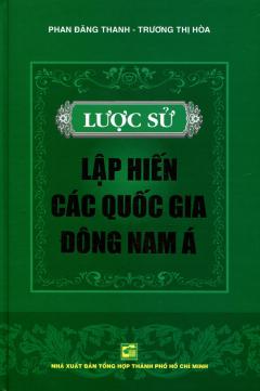 Lược Sử Lập Hiến Các Quốc Gia Đông Nam Á - Tái bản 03/2014