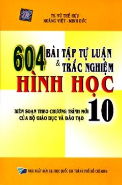 604 Bài Tập Tự Luận Và Trắc Nghiệm Hình Học 10