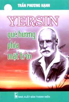 Yersin Quê Hương Phía Mặt Trời