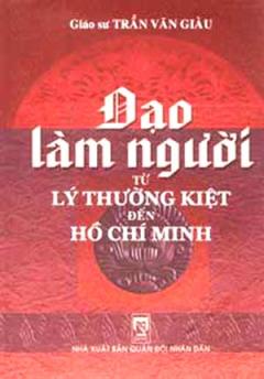 Đạo Làm Người Từ Lý Thường Kiệt Đến Hồ Chí Minh