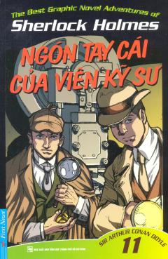 Sherlock Holmes - Tập 11: Ngón Tay Cái Của Viên Kỹ Sư
