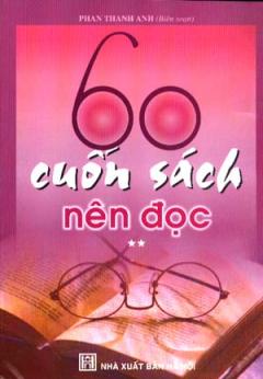 60 Cuốn Sách Nên Đọc (Tập 2)