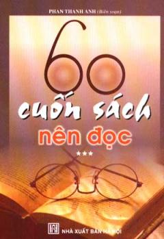 60 Cuốn Sách Nên Đọc (Tập 3)
