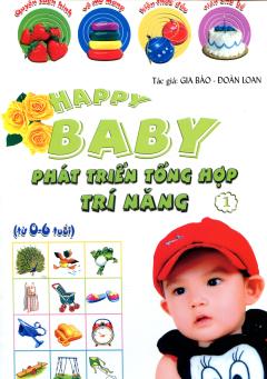 Happy Baby - Phát Triển Tổng Hợp Trí Năng - Tập 1
