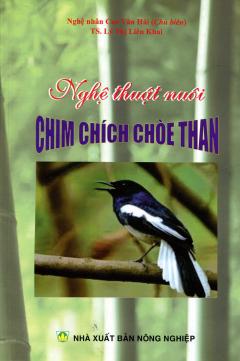 Nghệ Thuật Nuôi Chim Chích Chòe Than