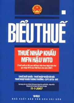 Biểu Thuế Thuế Nhập Khẩu MFN Hậu WTO (Áp Dụng Từ Ngày 07/03/2007)